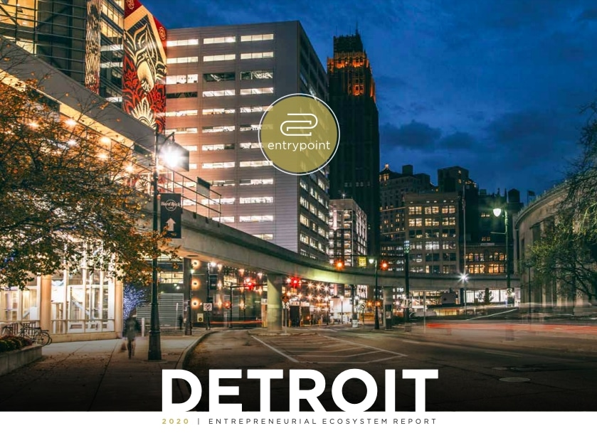 The Detroit Entrepreneurial Ecosystem Report Is Now Available