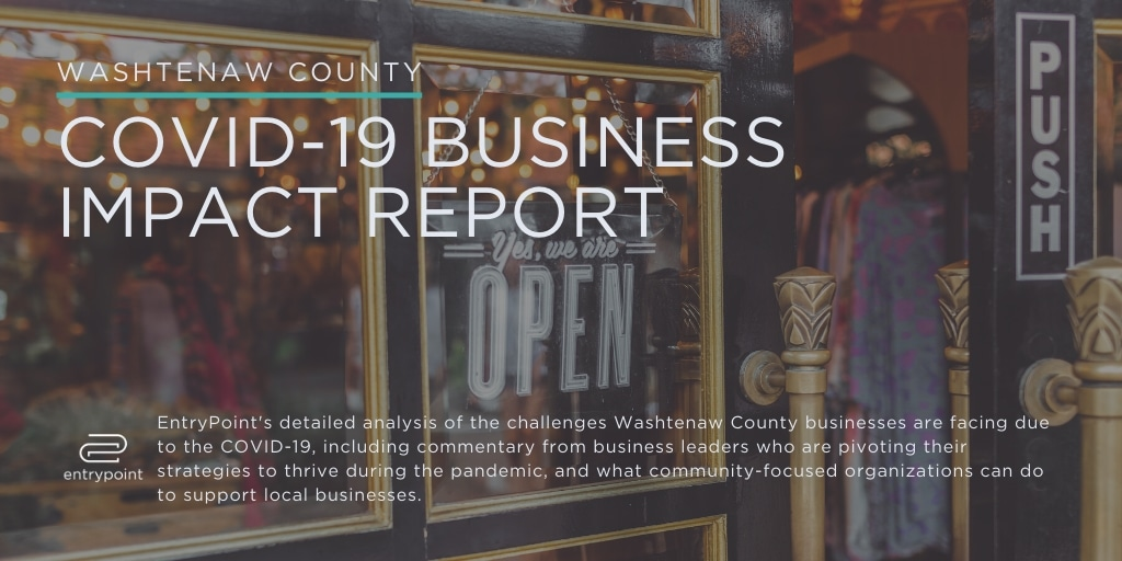 Washtenaw County COVID-19 Business Impact Report, Michigan business investing, EntryPoint, Emily Heintz, Michigan business investment analysis